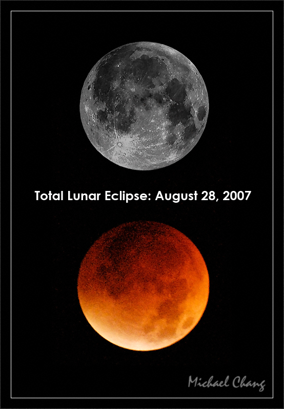 Total Lunar Eclipse  Total (umbral) lunar eclipse over Michigan  The eclipsed moon takes on a distinct red-orange glow because of the sunlight's refraction and Rayleigh scattering through the Earth's atmosphere on its way to the eclipsed moon.  Top: Full moon photo taken at 2:13 a.m. EDT  Bottom: Lunar eclipse photo taken at 5:56 a.m. EDT  The eclipsed moon is about 15 stops (32,000x) dimmer than the full moon.  Tuesday, August 28, 2007 Ann Arbor, Michigan  28-AUG-2007