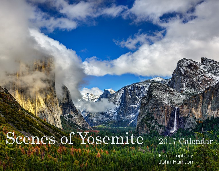 Front Cover Scenes of Yosemite - 2017 Calendar by John Harrison Photography