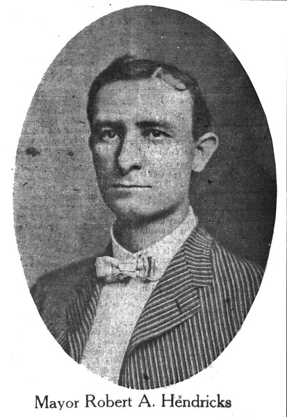 Mayor Robert A  Hendricks