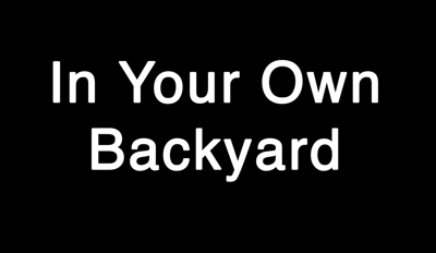In Your Own Backyard