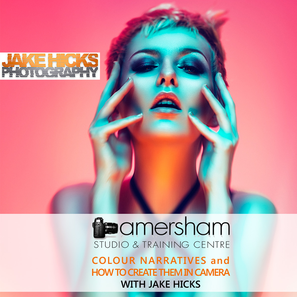 COLOUR NARRATIVES & HOW TO CREATE THEM IN CAMERA WITH JAKE HICKS