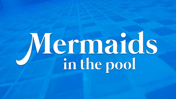 Mermaids in the pool