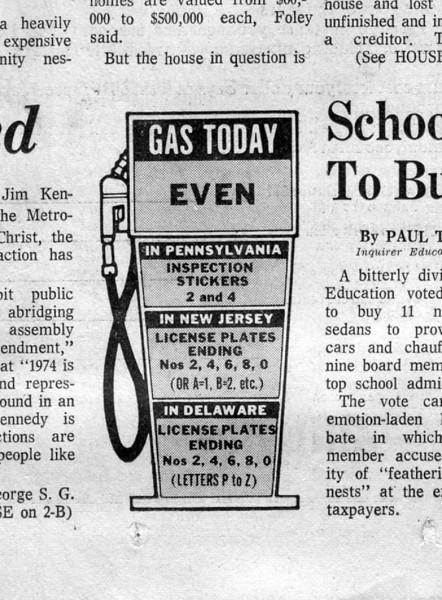 Bottom of the front page of the Philadelphia Inquirer 2/26/74. Yes, it was even or odd days to get gas. We bought a large tank to sit in the back yard. Before that we had a deal with local gas stations... I think Devon Gulf, and we had 8 5 gal cans we kept filled at home.