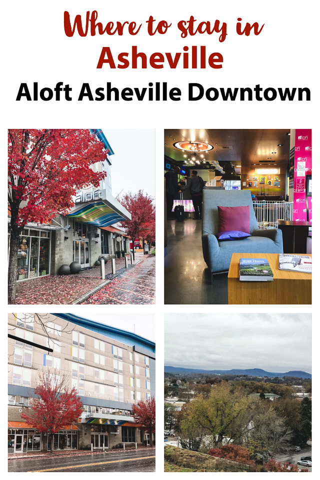 Photo collage of hotel - with text reading Where to Stay in Asheville Aloft Asheville Downtown