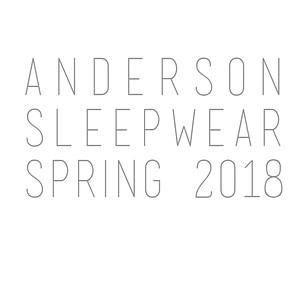 Anderson Sleepwear Spring 2018