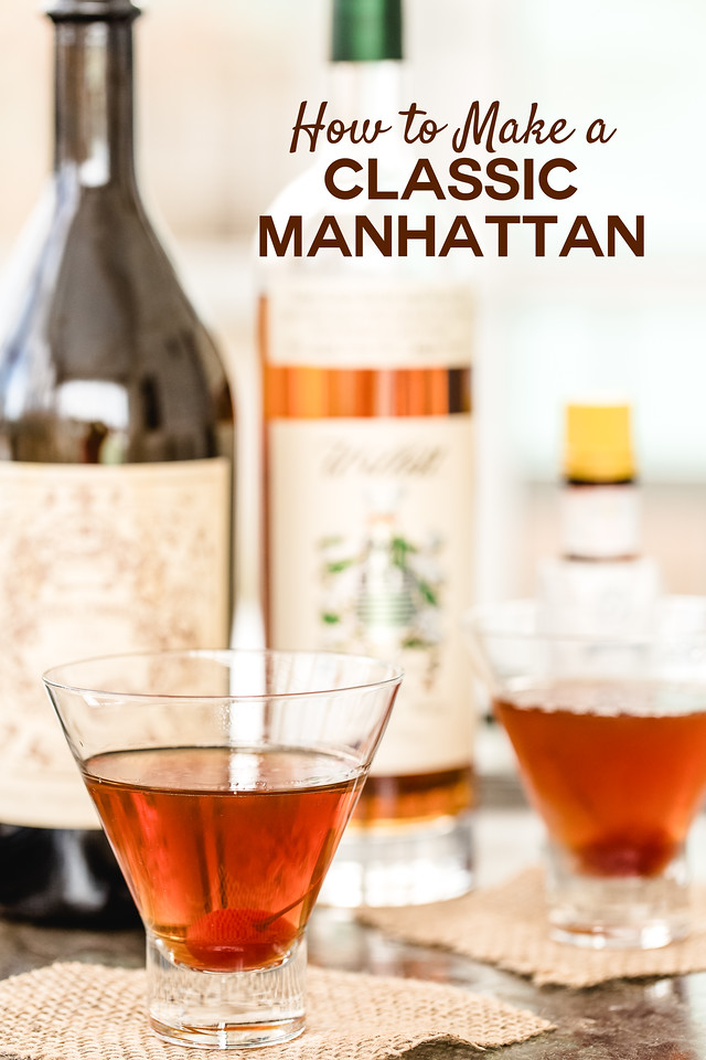 Manhattan cocktail in front of bottles with text overlay reading How to Make a Classic Manhattan