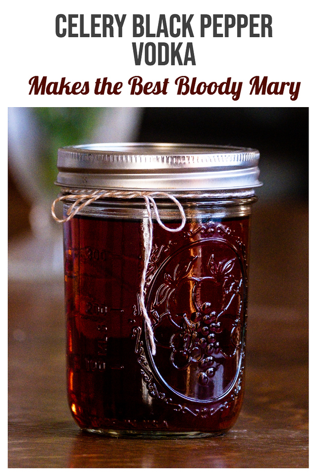 Canning jar filled with brown liquid, tied with a twine bow and with text reading Celery Black Pepper Vodka - Makes the Best Bloody Mary.