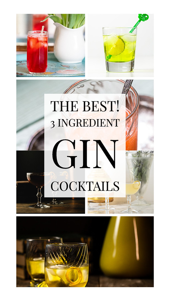 Collage of cocktails with text reading The Best 3 Ingredient Gin Cocktails.