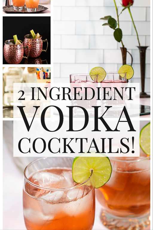 Collage of cocktail photos with text reading 2 ingredient vodka cocktails.