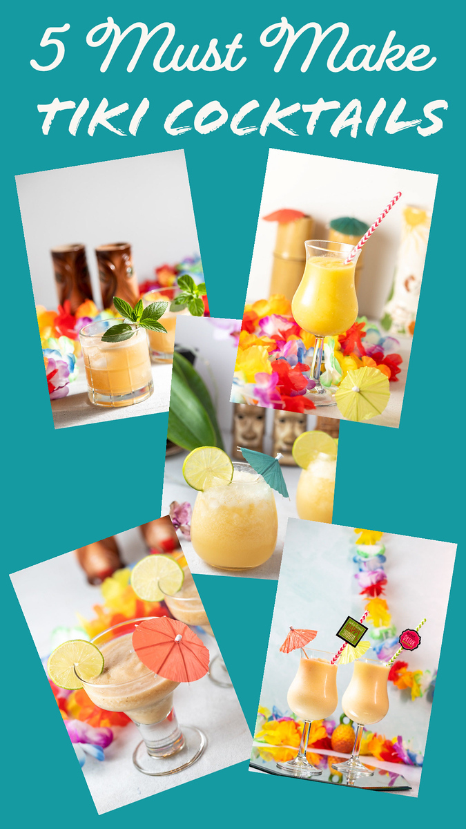 Photo collage of cocktails with text reading 5 Must Make Tiki Cocktails.