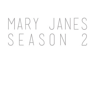 Mary Janes Season 2