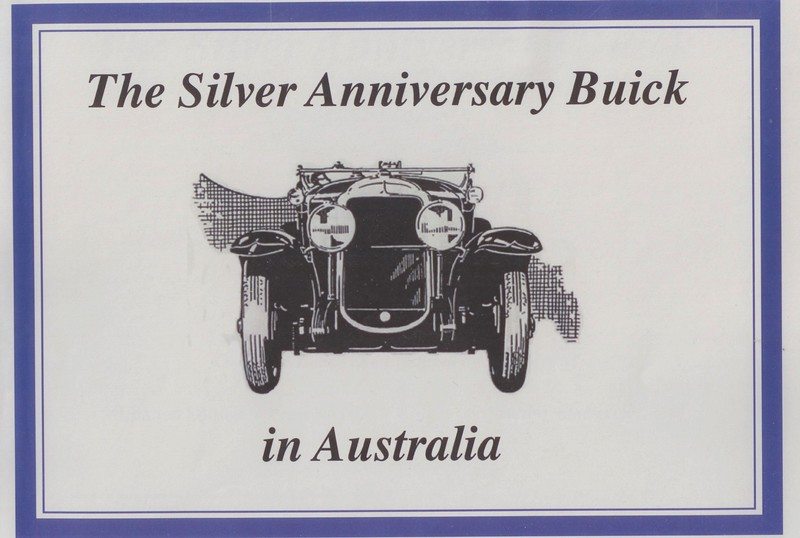 Australian - The Silver Anniversary Buick in Australia - Story of 1929 Buicks in Australia - By John Gerdtz (A limited edition publication)