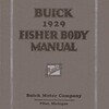 Buick - 1929 Fisher Body Manual:  Feb. 1929.  40 pages.  Basic details on inspecting and servicing Fisher Bodies (Closed cars).