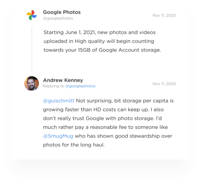 Two tweets that read: Google Photos – Starting June 1, 2021, new photos and videos uploaded in High Quality will begin counting towards your 15GB of Google Account Storage. Andrew Kennedy - Not suprising, bit storage per capita is growing faster than HD costs can keep up. I also don't really trust Google with photo storage. I'd much rather pay a reasonable fee to someone like SmugMug who has shown good stewardship over photos for the long haul.