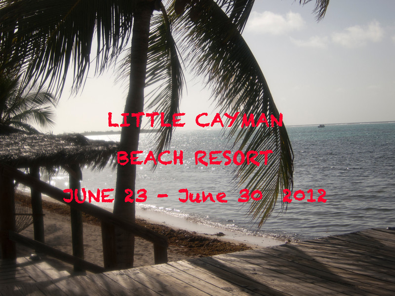 Little Cayman Beach Resort  June  2012