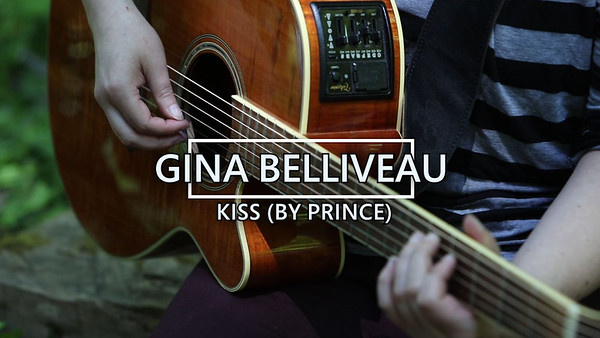 """Kiss"" by Gina Belliveau (Prince cover)"