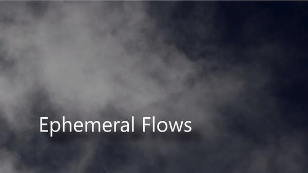 Ephermeral Flows_v1 4