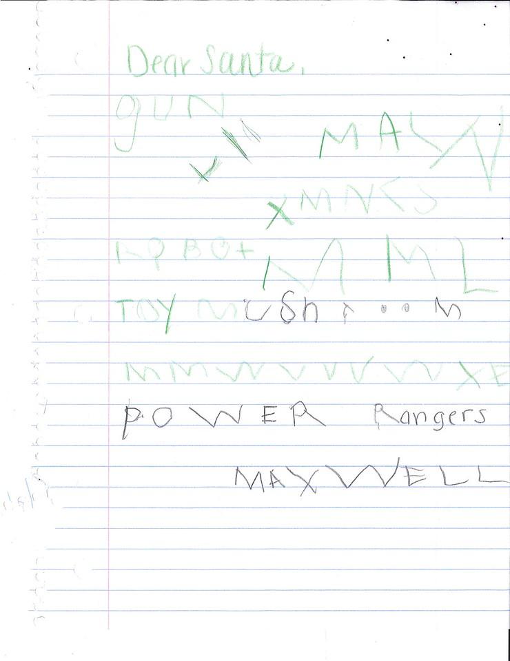 Dear Santa,<br /> gun<br /> robot<br /> toy mushroom<br /> power rangers<br /> Maxwell