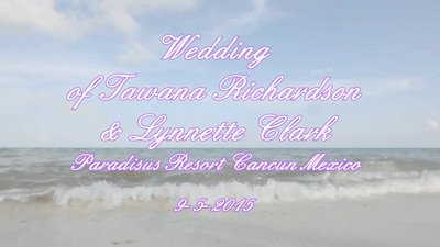 VIDEO   Pre - Wedding Ceremony of Tawana Richardson & Lynnette Clark Paradisus Resort Cancun Mexico 9-5-2015