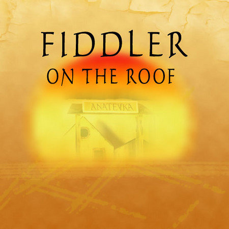 FIDDLER ON THE ROOF! A well done classic! Sayreville Main Street Theatre.