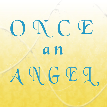 ONCE AN ANGEL. Wonderful! Main Street Theatre Company.
