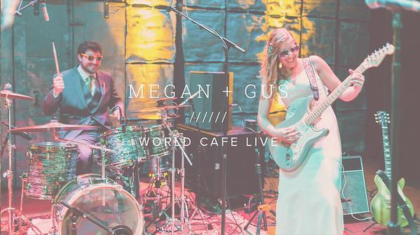 MEGAN + GUS ////// WORLD CAFE LIVE