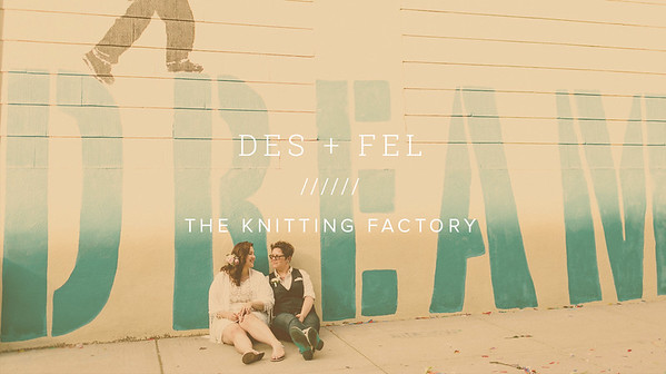 DES + FEL ////// THE KNITTING FACTORY