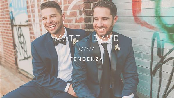 MATT + DAVE ////// TENDENZA