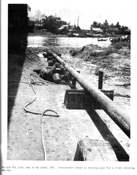 Six inch POL line, Hue to My Chanh. Steelworker shown is welding pipe for a river crossing near Hue