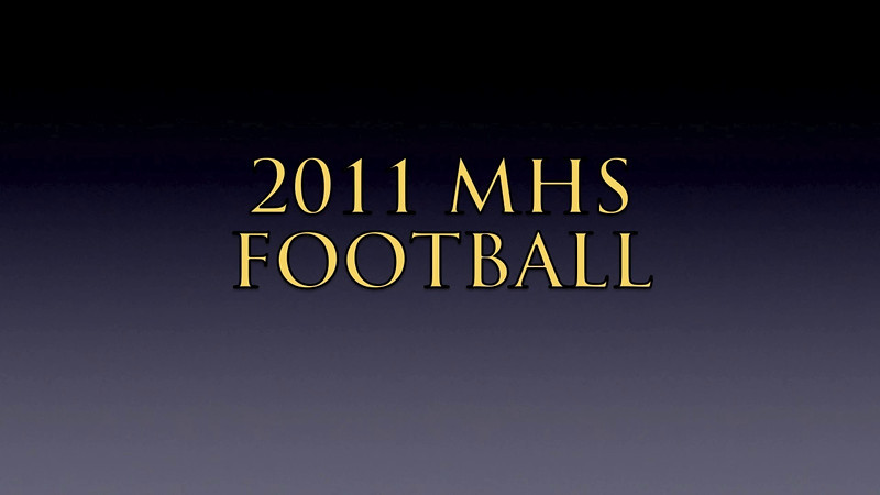 2011 MHS FB VIDEO