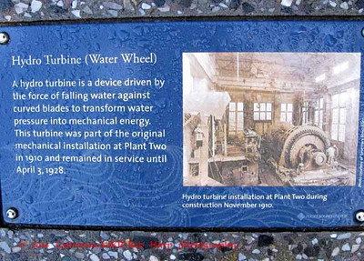 Hydro Turbine (Water Wheel).  It is driven by the force of falling water.  This one was poart of the original mechanical installation at Plant Two in 1910 and remained in service until April 3, 1928.