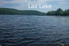 Lax Lake, Lake County, above  Silver Bay on County Road 4, then Lax Lake Road.<br /> Lax Lake now has both a public boat dock and a fishing dock.