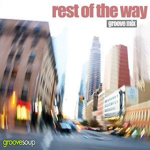 REST OF THE WAY (Groove Mix)(Feat. Reed Wiley) by Groovesoup