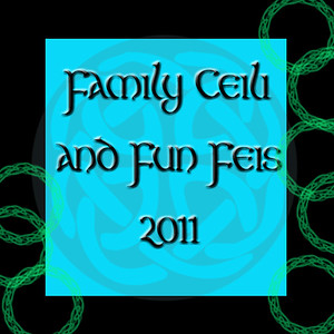 Family Ceili and Fun Feis  2011