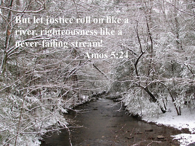 Bible Verse; Amos 5:24. Picture was taken in the Smoky Mountains
