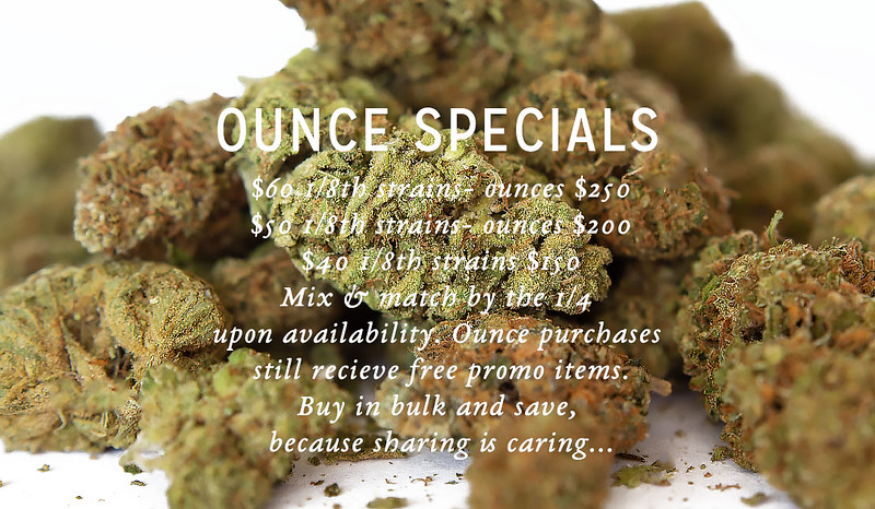 $60 1/8th strains- ounces $250 $50 1/8th strains- ounces $200 $40 1/8th strains $150 Mix & match by the 1/4 upon availability Ounce purchases still recieve free promo items. Buy in bulk and save, because sharing is caring...