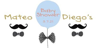 MATEO & DIEGO'S BABY SHOWER 3-7-21 - Copy