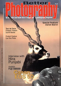 "Cover page of Interview in ""Better Photography"" Nov'05 issue which is ""By far India and South Asia's largest selling photography magazine"" under ""Tour de Force"".  You can find the online version here  http://betterphotography.in/showstory.php?storyid=8"