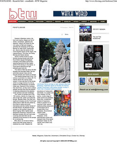 Article in BTW Mag's Jan'11 issue under Travel Section - Footloose - BALI. Text by Arundhathi and images  by Suchit Nanda   Article can be read at:  http://www.btwmag.com/  Article can also be read at: http://suchit.net/writing/