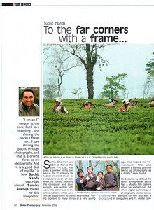 "Interview page in ""Better Photography"" Nov'05 issue which is ""By far India and South Asia's largest selling photography magazine"" under ""Tour de Force"".   You can find the online version here  http://betterphotography.in/showstory.php?storyid=8"