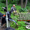 """""""This is a photo I took of my woods riding buddy Bruce """"Goose"""" Bradley<br /> in Michigan last summer. I had it made into a poster that hangs in my office. We've been riding dirtbikes together nearly 40 years. - Dave """"Sluggo"""" Barclay."""
