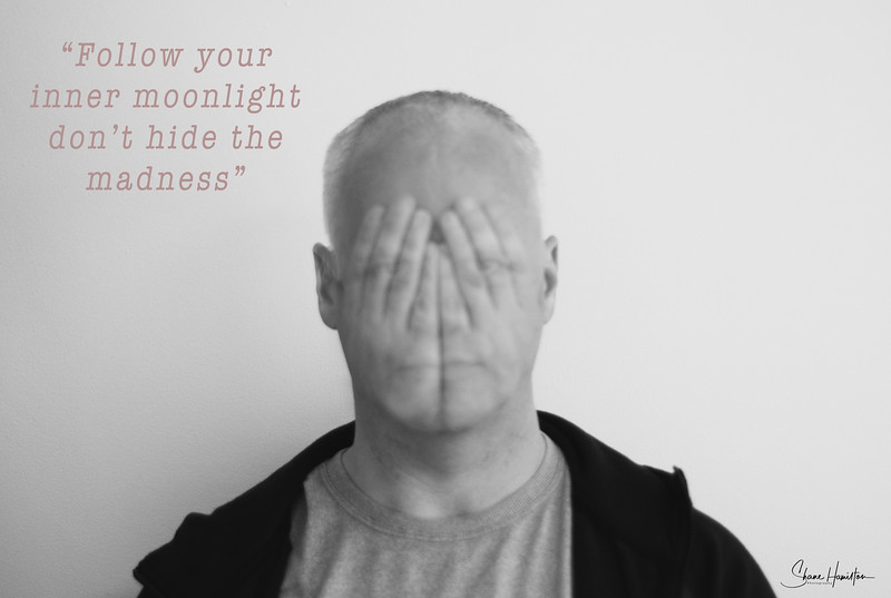 Don't Hide your Madness