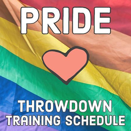 Pride Throwdown Training Schedule