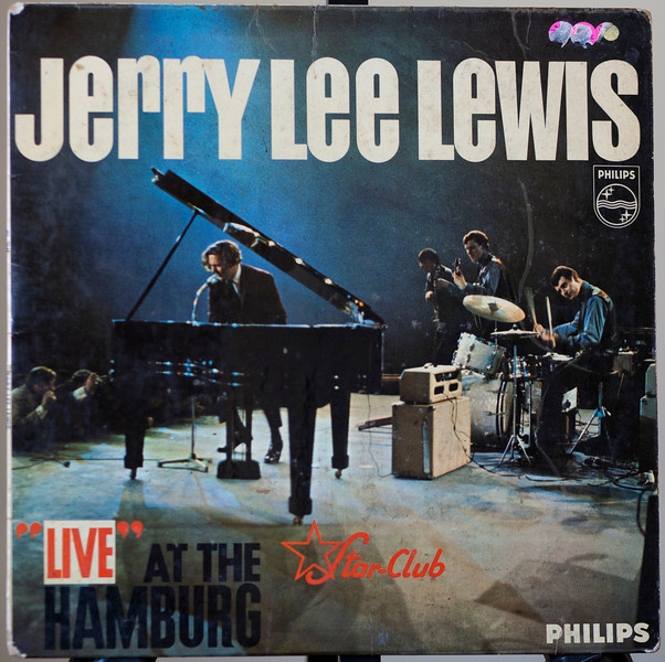 Jerry Lee Lewis -Even thou recored in the sixties backed by the Nashville Teens his best live album - Live at the Star Club -Phillips 1965