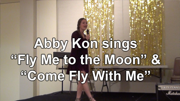 "Act II - Abby Kon sings ""Fly Me to the Moon,"" & ""Come Fly Away with Me"""