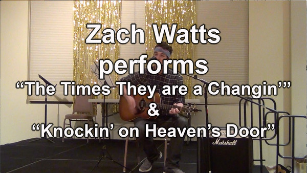 "Act I - Zach Watts performs ""The Times They are..."" & ""Knocking on Heaven's..."""