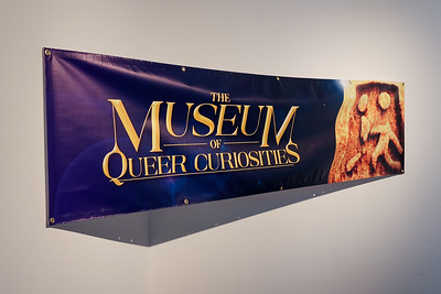 """The Museum of Queer Curiosities"" (Installation View)"