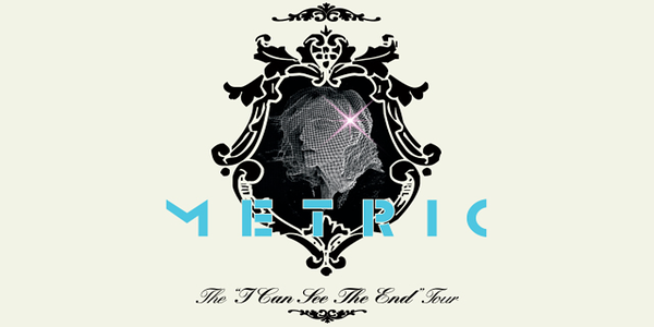 METRIC - I Can See The End