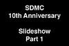 SDMC 10th Anniversary Slideshow Part 1