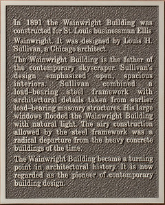 """Descriptive plaque on the Wainwright Building.  The next series of photos show architectural details of the Wainwright Building.  Details below the windows were different on each floor of the building.  Even though the Wainwright Building is considered the """"father of the contemporary skyscraper"""", it is now dwarfed by the building surrounding it."""